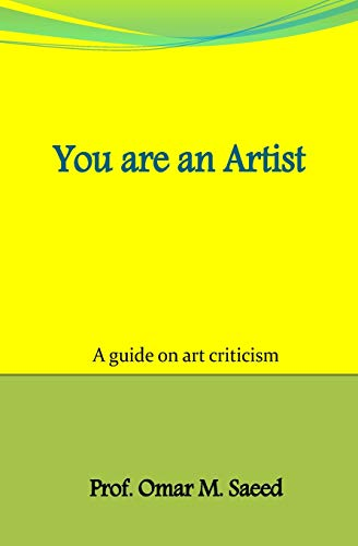 You are an Artist: Your are an: Omar Mahmoud Saeed