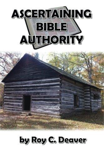 Ascertaining Bible Authority: Roy C. Deaver