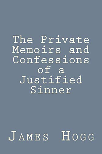 9781535222648: The Private Memoirs and Confessions of a Justified Sinner