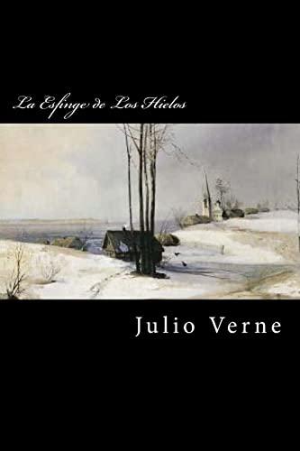 9781535223065: La Esfinge de Los Hielos (Spanish Edition)