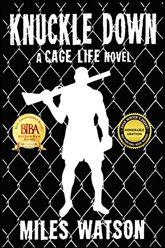 Knuckle Down: A Cage Life Novel: Watson, Miles