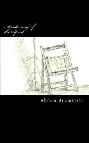 Awakening of the Spirit: A True story: Abram Brummett
