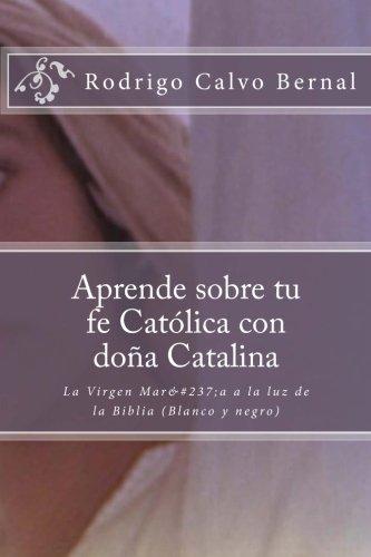 Aprende Sobre Tu Fe Catolica Con Dona: Calvo Bernal Ca,