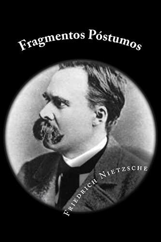 Fragmentos Postumos (Spanish Edition) (Paperback): Friedrich Nietzsche
