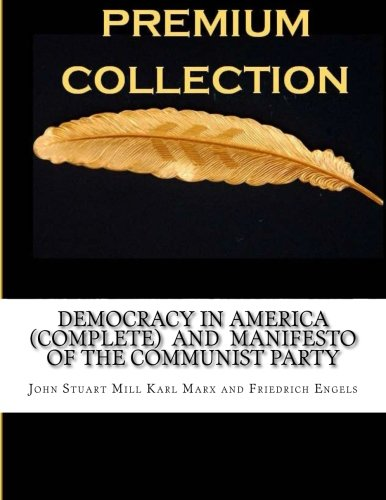 9781535225946: Democracy in America (Complete) And Manifesto of the Communist Party