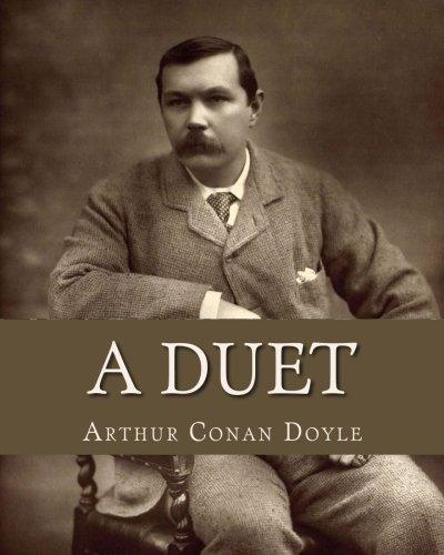 A Duet: With an Occasional Chorus: Doyle, Sir Arthur