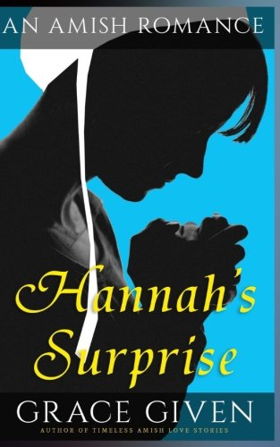 9781535226974: Amish Romance: Hannah's Surprise: Sweet Clean Amish Romance