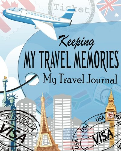 9781535228701: My Travel Journal ( Keeping My Travel Memories ) (The Journal & Planner Book Series)