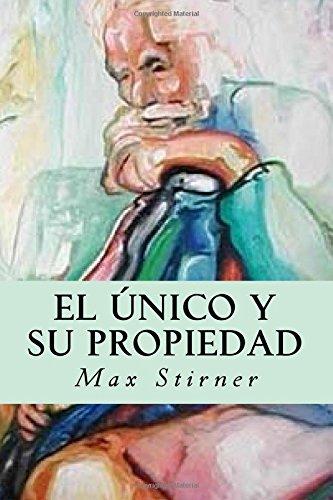 9781535229326: El único y su propiedad (Spanish Edition)