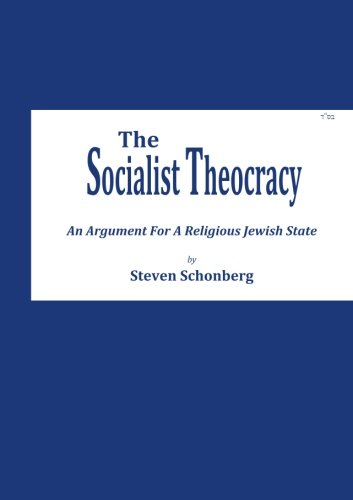 9781535229951: The Socialist Theocracy: An Argument For A Religious Jewish State