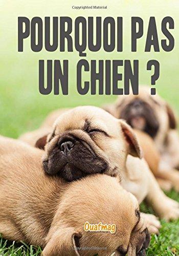 9781535229982: Pourquoi pas un chien ?