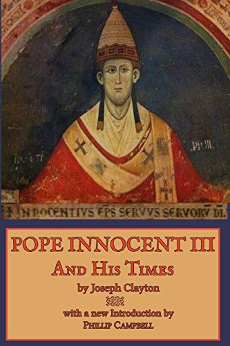 9781535231619: Pope Innocent III and His Times