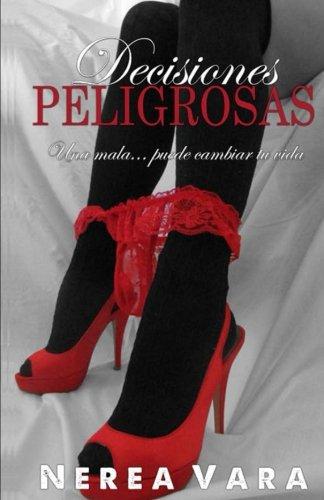 9781535232906: Decisiones Peligrosas (Trilogía Peligrosa) (Volume 2) (Spanish Edition)