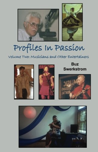 9781535236645: Profiles in Passion Volume Two: Musicians & Other Entertainers (Volume 2)