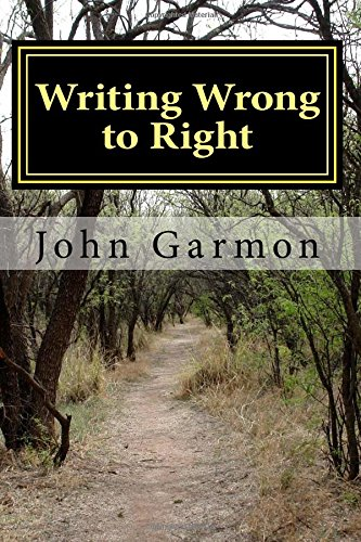 9781535236935: Writing Wrong to Right: A Few Approaches to the Writing Life