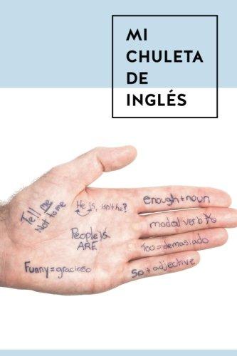 9781535237710: Mi Chuleta de Ingles: Gramática para hablar por todo el mundo