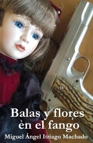 9781535238182: Balas y flores en el fango (Colección detective Morles) (Spanish Edition)