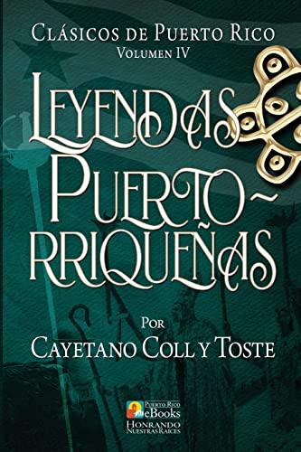 9781535238335: Leyendas Puertorriqueñas: Volume 4 (Clásicos de Puerto Rico)