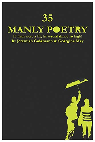 9781535239950: 35 Manly Poetry: If man were a fly, he would dance so high!