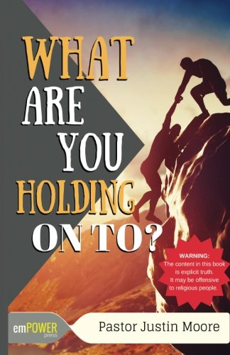 9781535240895: What Are You Holding On To?