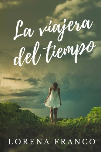 9781535241168: La viajera del tiempo (Spanish Edition)