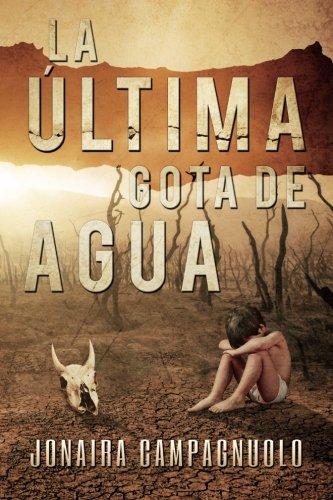 9781535241380: La última gota de agua (Spanish Edition)