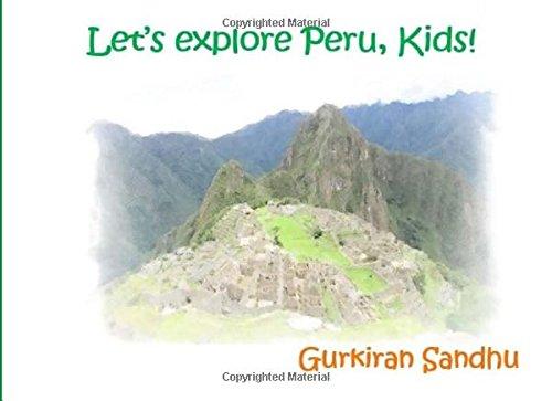 9781535245593: Let's explore Peru, Kids! (Let's explore the world, Kids!)