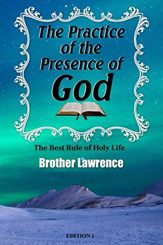 9781535247719: The Practice of the Presence of God: The Best Rule of Holy Life (Very Good Christian Classics) (Volume 1)