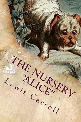 The Nursery Alice: Illustrated: Carroll, Lewis