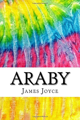 a boys first love in araby a short story by james joyce James joyces araby plot which the girl asked the boy on their first meet to get something for her the end of this short story by joyce which we.