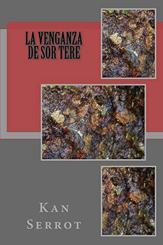9781535252843: La Venganza de Sor Tere (Spanish Edition)