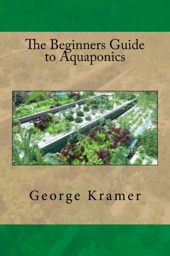 9781535253734: The Beginners Guide to Aquaponics