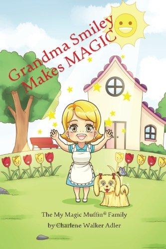 9781535256933: Grandma Smiley Makes MAGIC