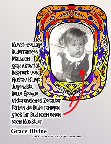 9781535258289: Kunst-collage Bilderrahmen Malbuch Spaß Aktivität Inspiriert von Gustav Klimt Jugendstil Belle Époque Viktorianisches Zeitalter färben die Bild nach innen nach Künstler Grace Divine