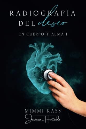 9781535258999: Radiografía del deseo: Volume 1 (En cuerpo y alma)