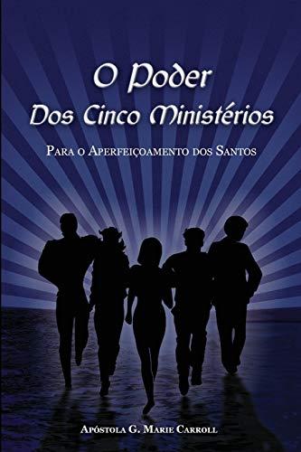 9781535265546: O Poder Dos Cinco Ministerios: Para o Aperfeicoamento dos Santos... (Portuguese Edition)