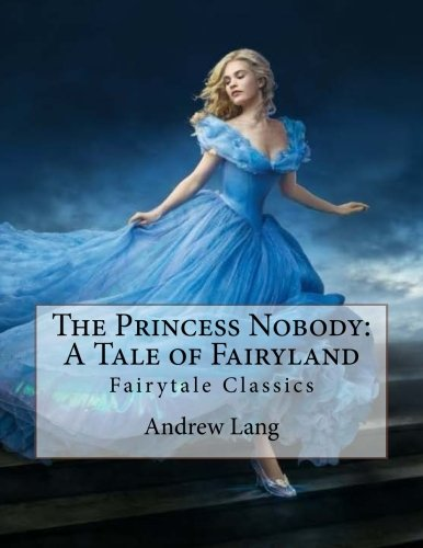 The Princess Nobody: A Tale of Fairyland: Andrew Lang