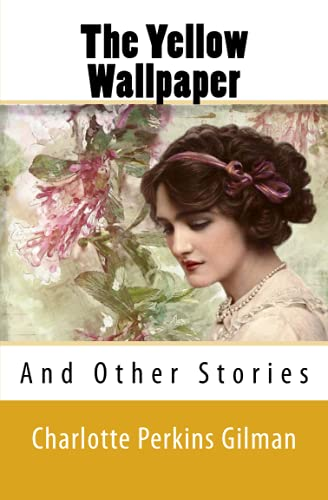9781535268493: The Yellow Wallpaper and Other Stories