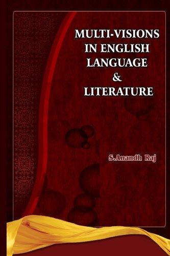 Multi-Visions in English Language Literature (Paperback): S Ananth Raj