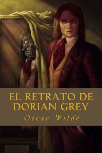El Retrato de Dorian Grey: Wilde, Oscar