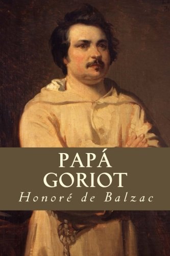 9781535270687: Papá Goriot (Spanish Edition)