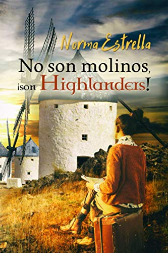 9781535270915: No son molinos, ¡son Highlanders!
