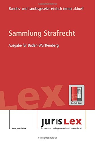 9781535271950: Strafrecht Ausgabe für Baden-Württemberg, Rechtsstand 10.07.2016, Bundes- und Landesrecht einfach immer aktuell (juris Lex)