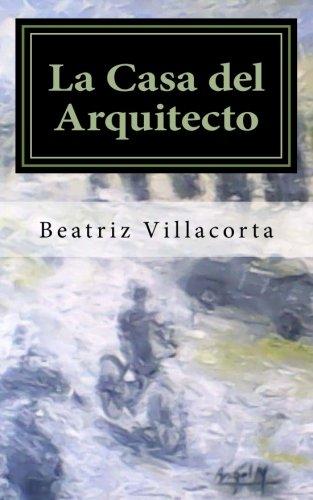9781535275675: La Casa del Arquitecto: Volume 1 (Atavismo)