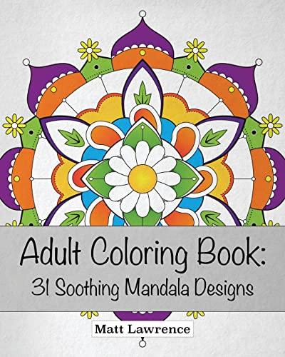 9781535276931: Adult Coloring Book: 31 Soothing Mandala Designs