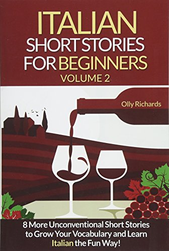 9781535278904: Italian Short Stories For Beginners Volume 2: 8 More Unconventional Short Stories to Grow Your Vocabulary and Learn Italian the Fun Way!