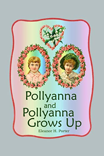 9781535281096: Pollyanna and Pollyanna Grows Up