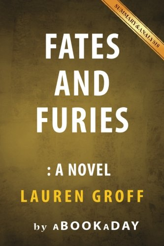 9781535281690: Fates and Furies: A Novel by Lauren Groff | Summary & Analysis