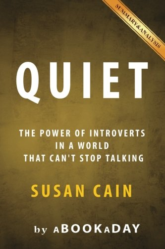 9781535282567: Quiet: : The Power of Introverts in a World That Can't Stop Talking by Susan Cain | Summary & Analysis