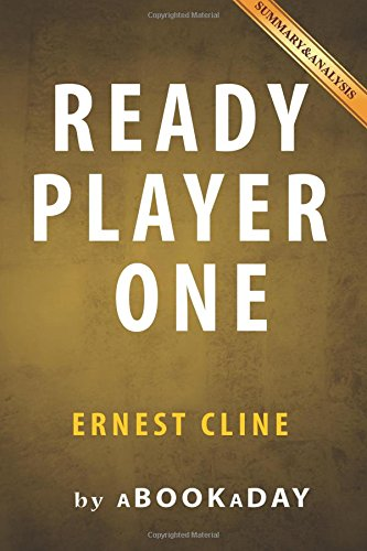 9781535282680: Ready Player One: by Ernest Cline | Summary & Analysis